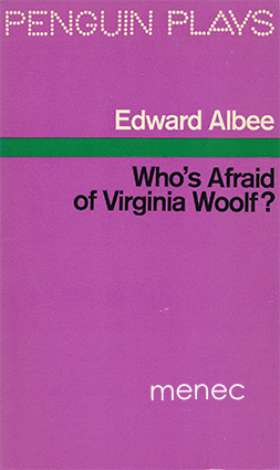 Albee, Adward - Who's Afraid of Virginia Woolf?