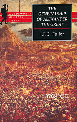 Fuller, J. F. C. - Generalship of Alexander the Great