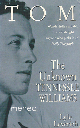Leverich, Lyle - Tom. The Unkown Tennessee Williams