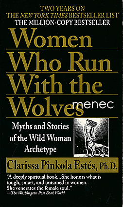 Estés, Clarissa Pinkola - Women Who Run With the Wolfes