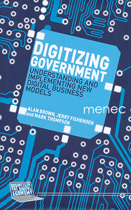 Brown, Alan & Fishenden, Jerry & Thompson, Mark - Digitizing Government