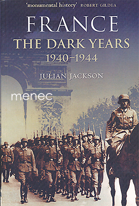 Jackson, Julian - France. The Dark Years 1940-1944