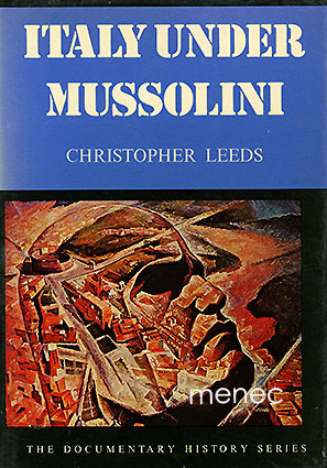 Leeds, Christopher - Italy under Mussolini