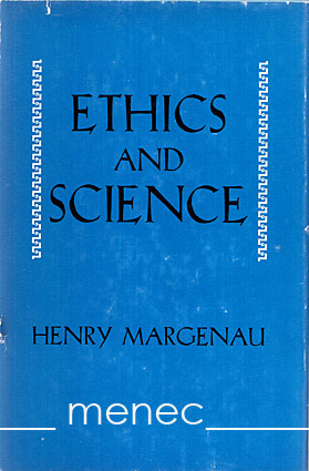 Margenau, Henry - Ethics & Science
