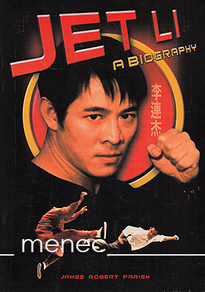 Parish, James Robert - Jet Li. A Biography