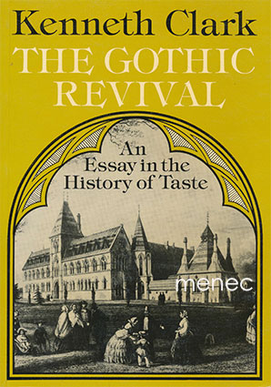 Clark, Kenneth - Gothic Revival