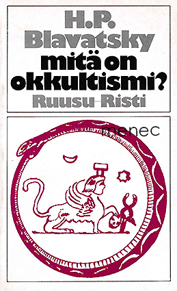 Blavatsky, H. P. - Mitä on okkultismi?
