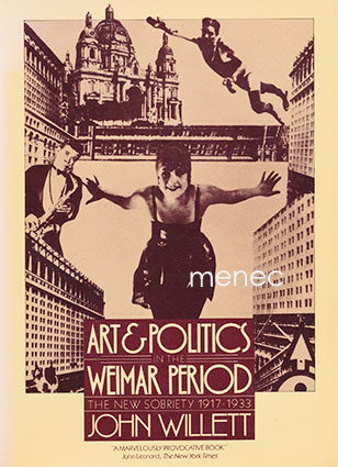 Willet, John - Art & Politics in the Weimar Period
