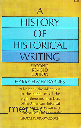 Barnes, Harry Elmer - History of Historical Writing