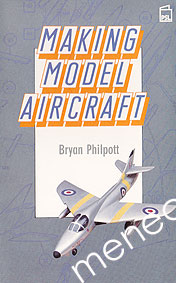 Philpott, Bryan - Making Model Aircraft