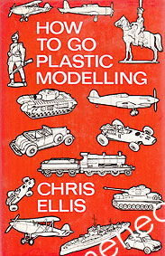 Ellis, Chris - How to Go Plastic Modelling