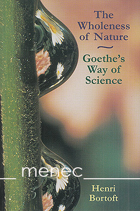 Bortoft, Henri - Wholeness of Nature