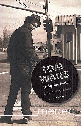 Tom Waits. Takapihan taituri