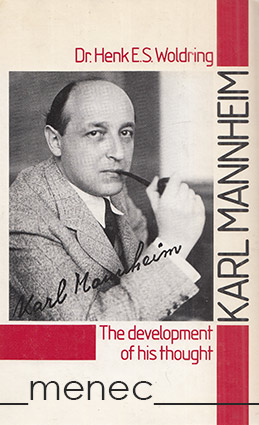 Woldring, Henk E. S. - Karl Mannheim. The development of his thought