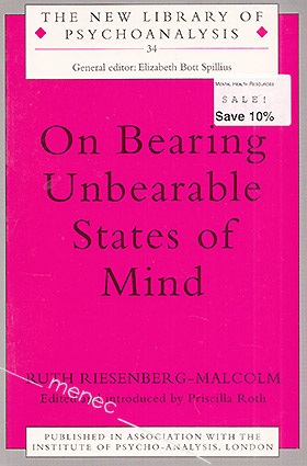 Riesenberg-Malcilm, Ruth - On Bearing Unbearable States of Mind
