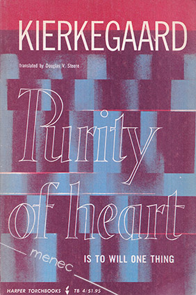 Kierkegaard, Søren - Purity of Heart Is To Will One Thing