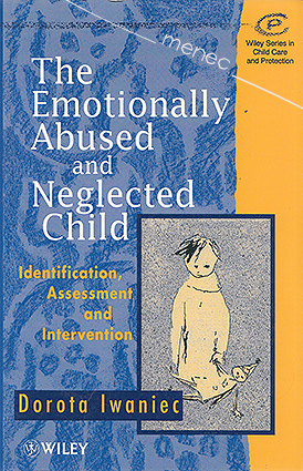 Iwaniec, Dorota - Emotionally Abused and Neglected Child